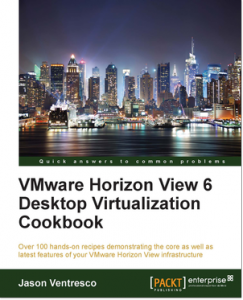 VMware Horizon View Desktop Virtualization Cookbook